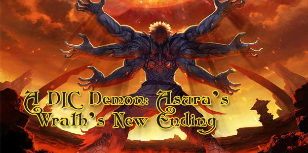 A DLC Demon: Asura's Wrath's New Ending