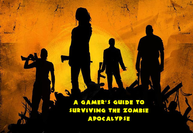 A Gamer's Guide To Surviving The Zombie Apocalypse
