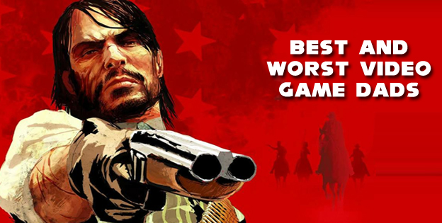 Best and Worst Video Game Dads