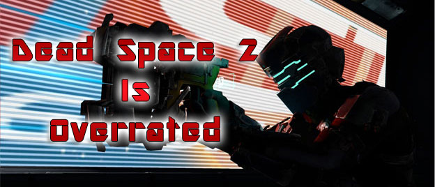 <b>Dead Space</b> 2 Is Overrated - <b>Cheat Code</b> Central