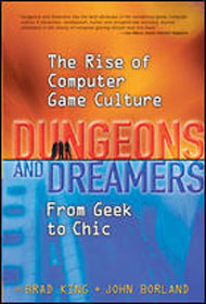 Dungeons and Dreamers: The Rise of Computer Game Culture