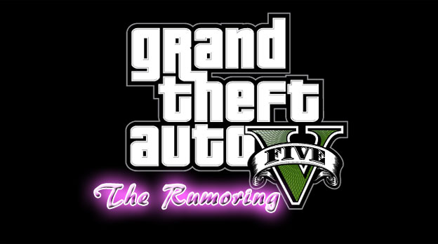 Grand Theft Auto V: The Rumoring