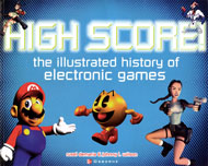 High Score: The Illustrated History of Electronic Games