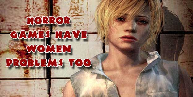 Horror Games Have Women Problems Too