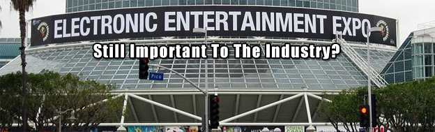 Is E3 Still Important To The Industry?