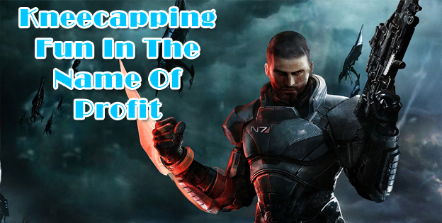 Mass Effect 3: Kneecapping Fun In The Name Of Profit