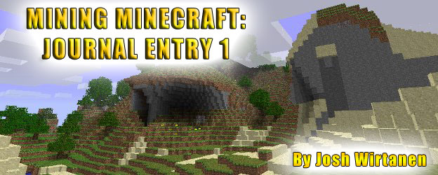 Mining Minecraft: Journal Entry 1