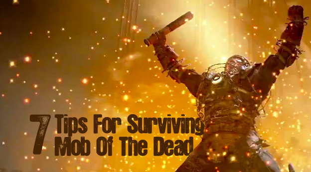 7 Tips For Surviving Mob Of The Dead