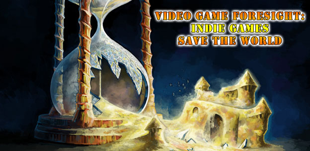 Video Game Foresight - Indie Games Save the World