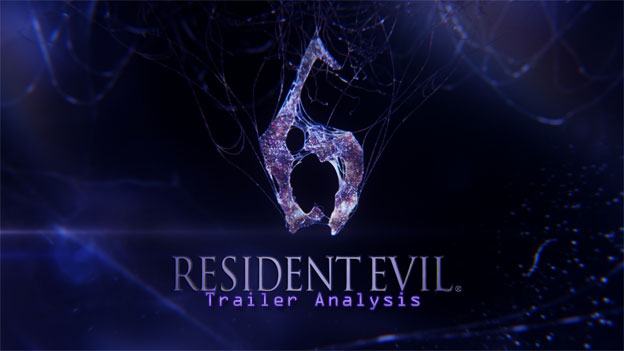 Resident Evil 6 Debut Trailer Analysis
