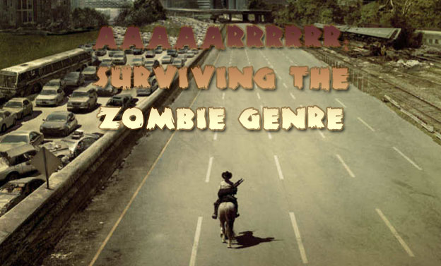 AAAAARRRRRR: Surviving The Zombie Genre