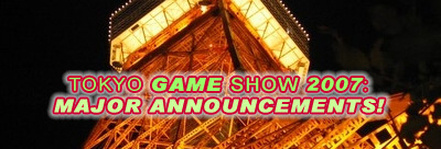 Tokyo Game Show 2007: Major Announcements! article