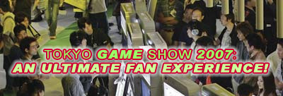 Tokyo Game Show 2007: An Ultimate Fan Experience! article