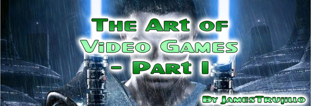 The Art of Video Games:  Part 1