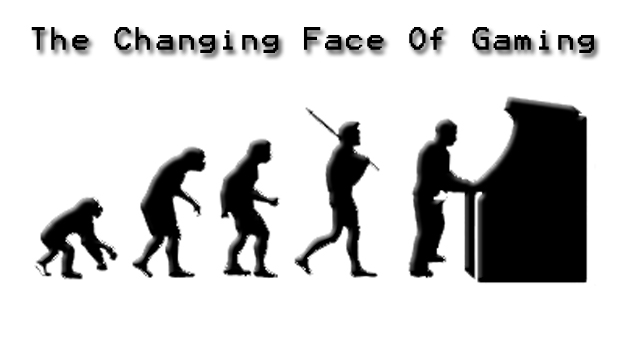 The Changing Face Of Gaming