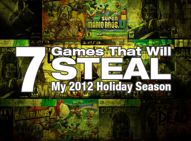 Games That Will Steal My 2012 Holiday Season