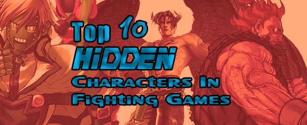 Top 10 Hidden Characters In Fighting Games
