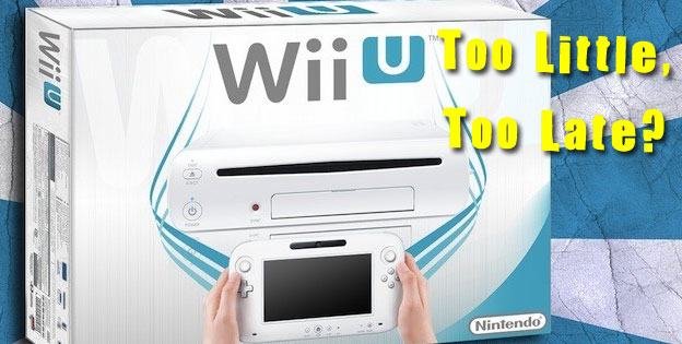 The Wii U: Too Little, Too Late?