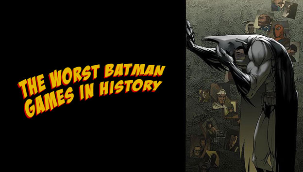 The Worst Batman Games In History
