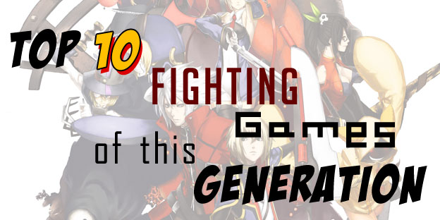 Top 10 Fighting Games of This Generation
