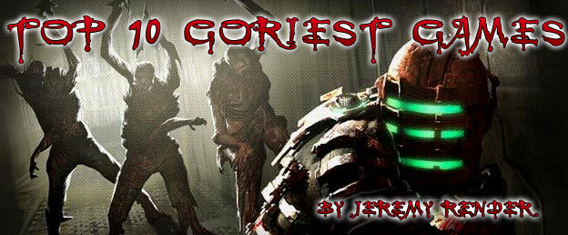 Top 10 Goriest Video Games