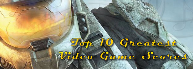 Top 10 Greatest Video Game Scores