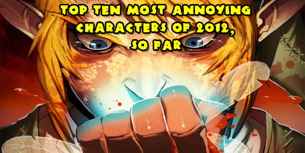 Top 10 Most Annoying Characters Of 2012, So Far