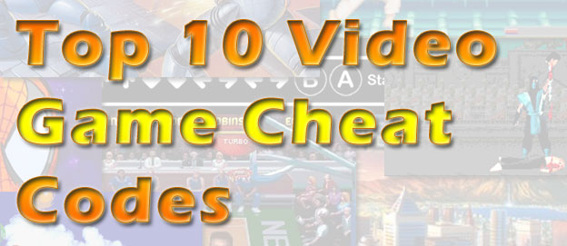 The Top 10 Video Game Cheat Codes