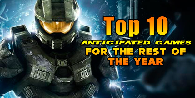 Top 10 Anticipated Games For The Rest Of The Year