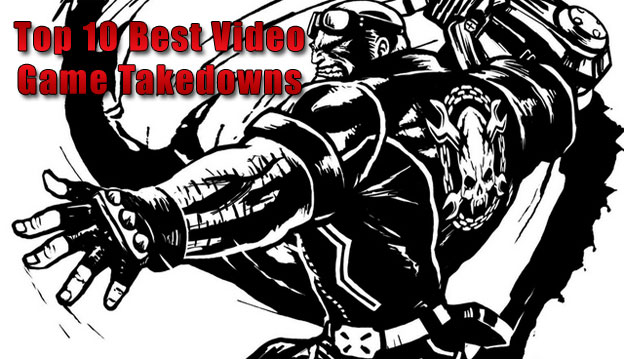 Top 10 Best Video Game Takedowns