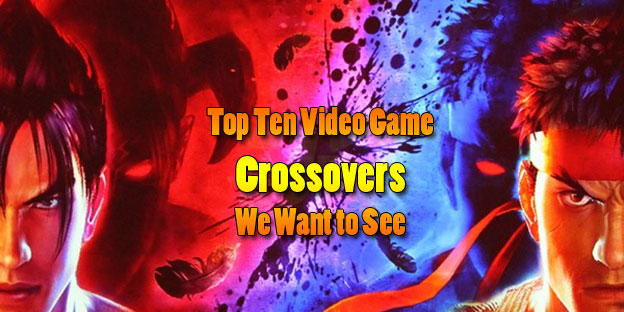 Top 10 Video Game Crossovers We Want to See