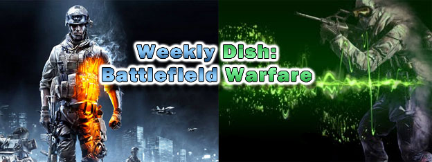 The Weekly Dish – Battlefield Warfare