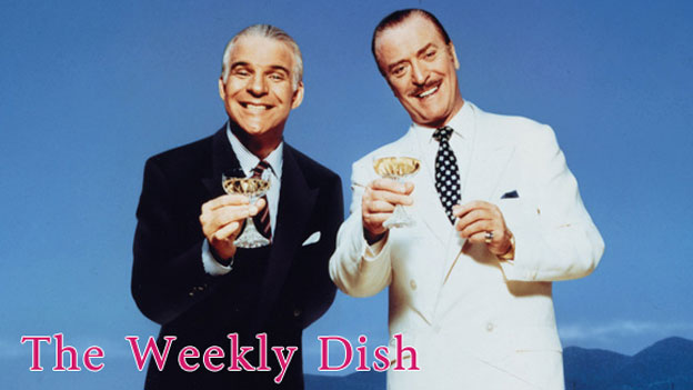 The Weekly Dish – Dirty Rotten Scoundrels