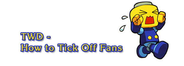 The Weekly Dish – How To Tick Off Fans