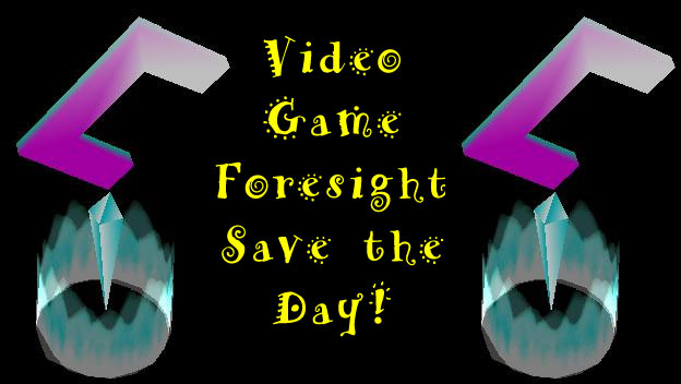 Video Game Foresight - Save the Day!