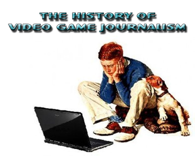The History of Video Game Journalism