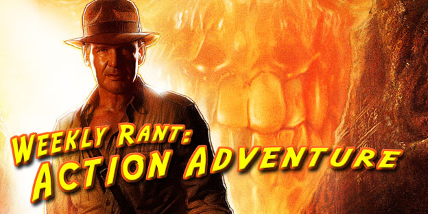 Weekly Rant: Action Adventure Games