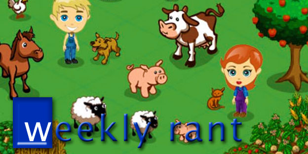 Weekly Rant: Facebook Games