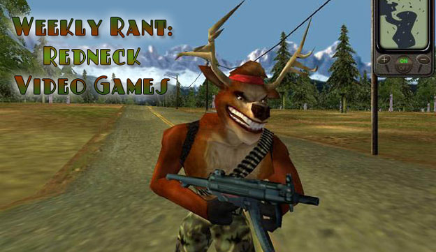 Weekly Rant: Redneck Games