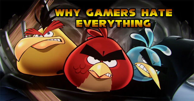 Weekly Rant: Why Gamers Hate Everything