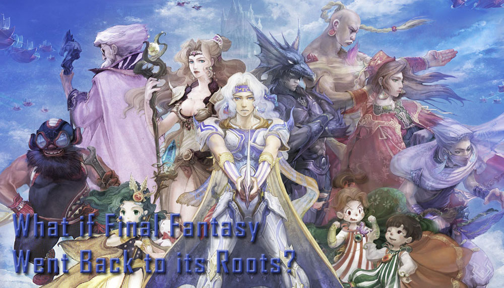 What If Final Fantasy Went Back To Its Roots?