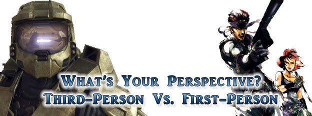 What's Your Perspective? Third-Person vs. First-Person