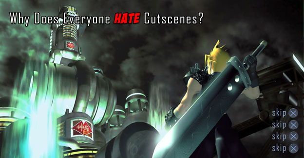 Why Does Everyone Hate Cutscenes?