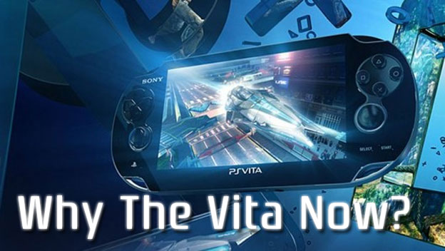 PS Vita – Why the Vita Now