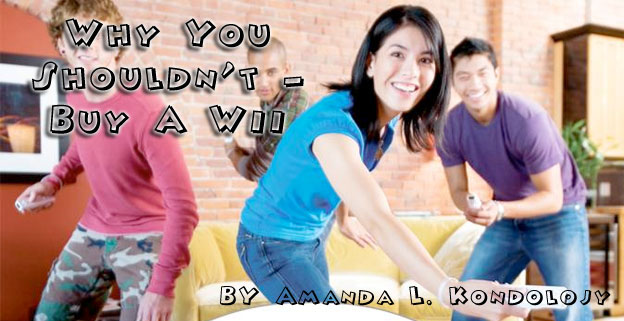 Why You Shouldn't - Buy the Nintendo Wii!