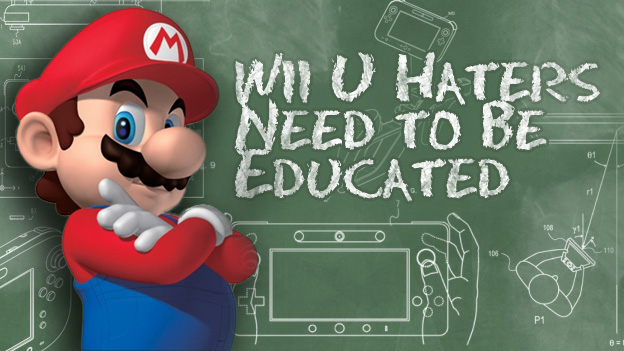 Wii U Haters Need To Be Educated
