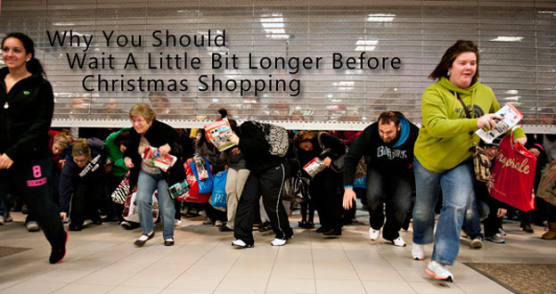 Why You Should Wait A Little Bit Longer Before Christmas Shopping