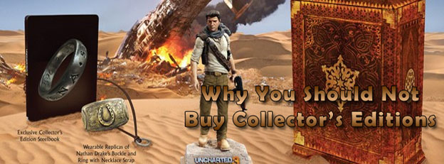Why You Should: Not Buy the Collector's Editions